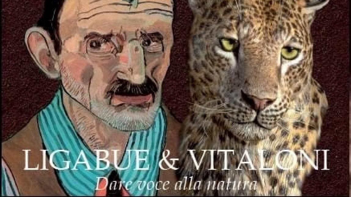 LIGABUE AND VITALONI. GIVING NATURE A VOICE